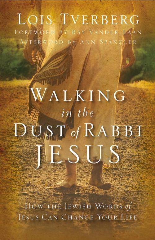 Walking in the Dust of Rabbi Jesus
