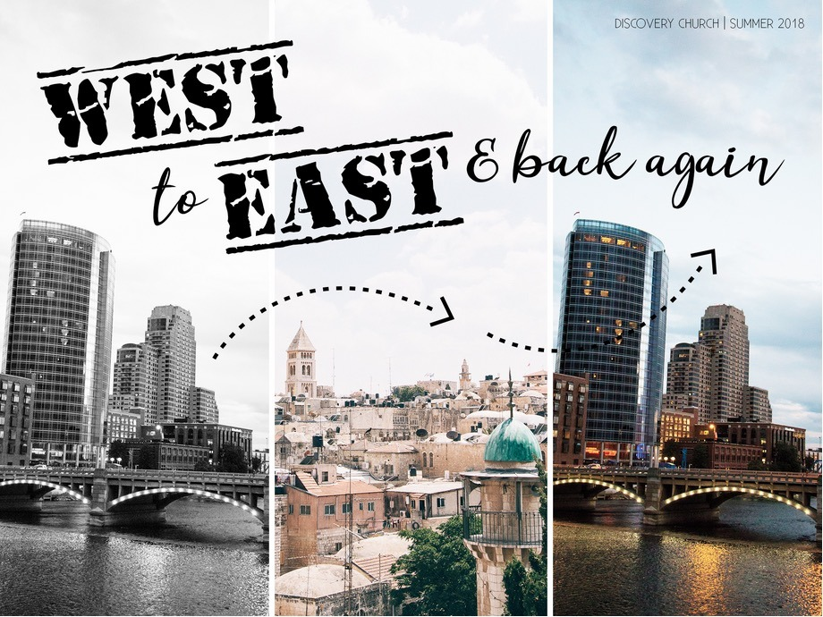 West to East and Back Again - Discovery Church, Grand Rapids, July 15, 2018